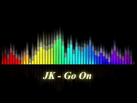 JK -  Go On