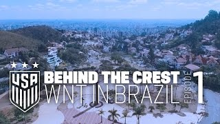 Behind the Crest: Ep. 1 - #USWNT in Brazil