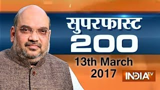 Superfast 200 | 13th March, 2017 ( Part 2 ) - India TV
