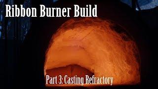 Ribbon Burner Casting the Refractory