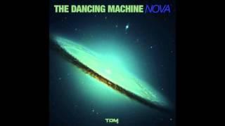 The Dancing Machine - NOVA (Original Mix)