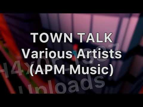 TOWN TALK - Various Artists (APM Music)