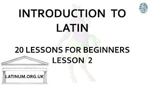Lesson 2 - A Short Introduction to Conversational Latin for Beginners - Serial and Oral Method