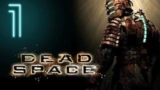 Dead Space 1 - Максимальная Сложность - Прохождение #1