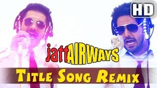 "Jatt Airways ""Title Song Remix"" - Full Video Song - Alfaaz,Tulip Joshi,Padam Bhola,Smriti Khanna"