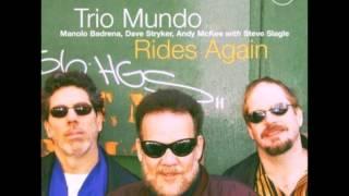 """Trio Mundo - """"Mundo Rides Again"""""""