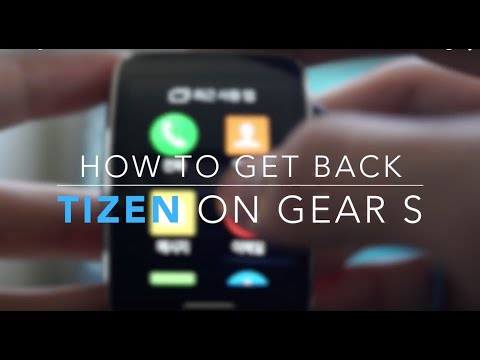 How to go back Tizen from Android on Gear S