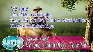 [Karaoke Chèo] Về Quê (Chinh Phụ) Tone Nữ - SL: An Hải Minh & Minhdc Hpu
