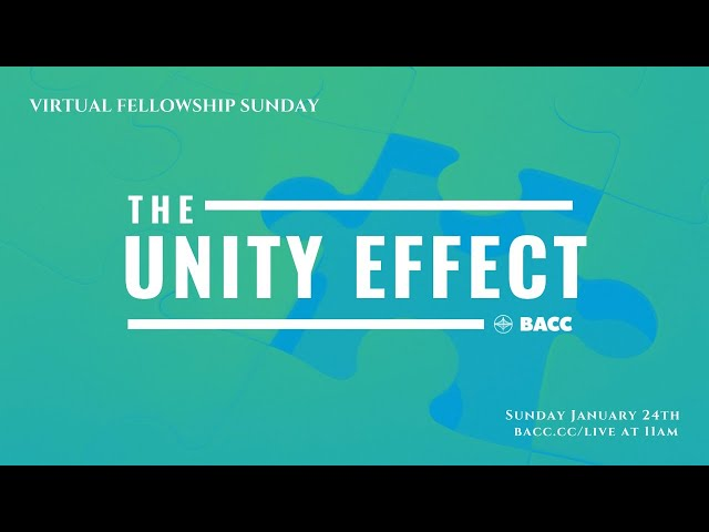 The Unity Effect | Bay Area Christian Church Live Stream 1/24