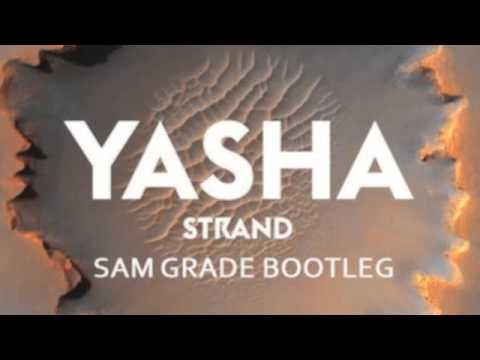 Yasha - Strand (Sam Grade Bootleg)