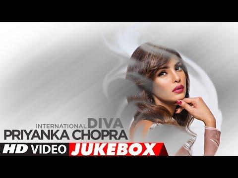 "Best Hindi Songs Of Priyanka Chopra -The International Diva  ""Jukebox 2017"" | ""New Songs 2017"""