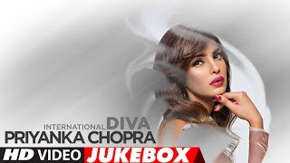 "Video Best Hindi Songs Of Priyanka Chopra -The International Diva  ""Jukebox 2017"" 