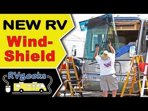 Motorhome Windshield Replacement - TheRVgeeks.com
