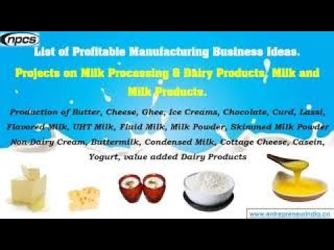 List of Profitable Manufacturing Business Ideas. Projects on Milk Processing & Dairy Products,...