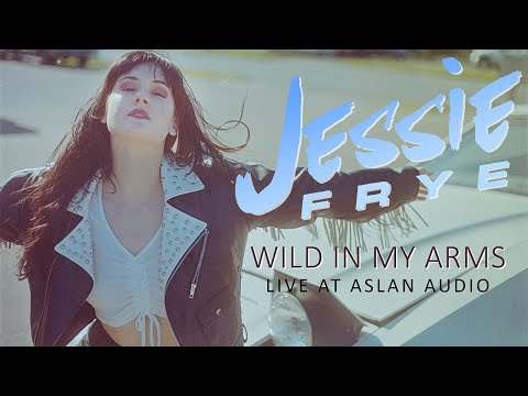 Смотреть клип Jessie Frye - Wild In My Arms