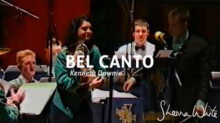 Bel Canto - Kenneth Downie