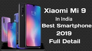 Xiaomi Mi 9 Specifications Review Price, In India 2019 Full Detail By Raj Gadgets