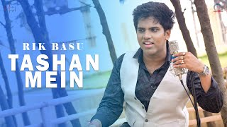 Tashan Mein | Rik Basu | Music Muzik | Anvesha | Vishal & Saleem | Hindi New Cover Song 2020