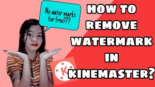 HOW TO REMOVE WATERMARK IN KINEMASTER (FOR FREE!!)