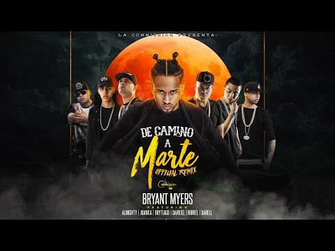 Bryant Myers - De Camino a Marte (Remix) Feat Noriel, Juanka, Brytiago, Almighty, Darkiel y Darell