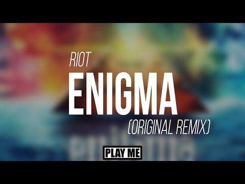 RIOT - Enigma (Original Mix)