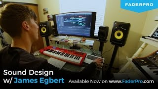 Sound Design w/ James Egbert Course Preview