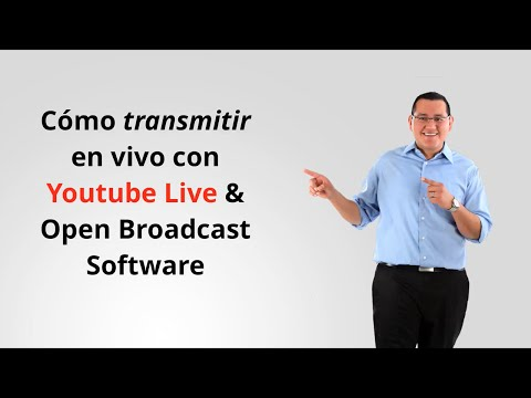 Como usar Youtube Live streaming y Open Broadcaster Software