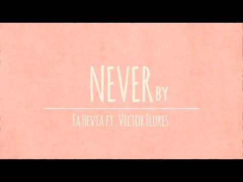 Fa Hevia Ft. Vic Flores - Never (Lyric Video)
