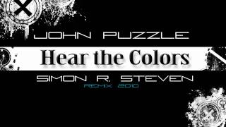 John Puzzle - Hear The Colors ( Simon R. Steven remix 2010 )