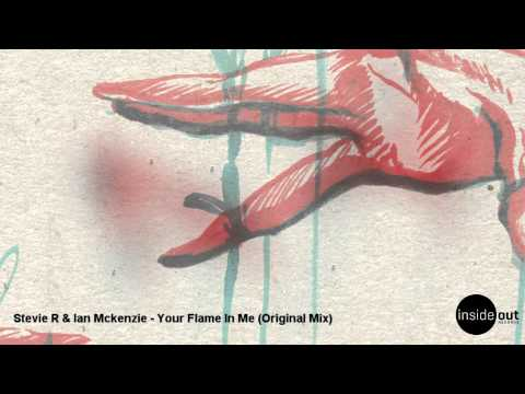 Stevie R & Ian Mckenzie - Your Flame In Me (Original Mix)