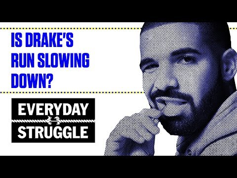 Is Drake's Run Slowing Down in 2017?   Everyday Struggle