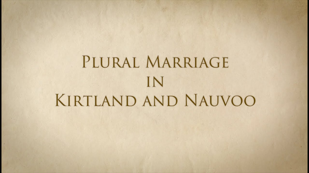 plural marriage in kirtland and nauvoo plural marriage in kirtland and nauvoo