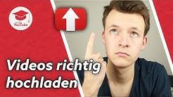 YouTube Videos hochladen: Machst du es richtig? - Tutorial
