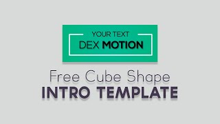 Cube Shape CS6 Intro Template - Dex Motion
