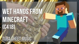 EASY Tuba Sheet Music: How to play Wet Hands from Minecraft by C418