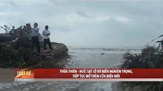 Tin Tức 24h Mới Nhất : Thừa Thiên - Huế  Sạt lở bờ biển nghiêm trọng, tiếp tục mở thêm cửa biển mới