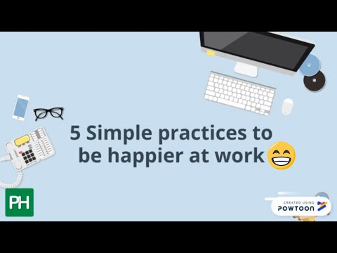 5 Simple Practices To Be Happier At Work