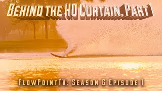 FlowPoint TV S6 E1:  Behind the HO curtain, Part 1
