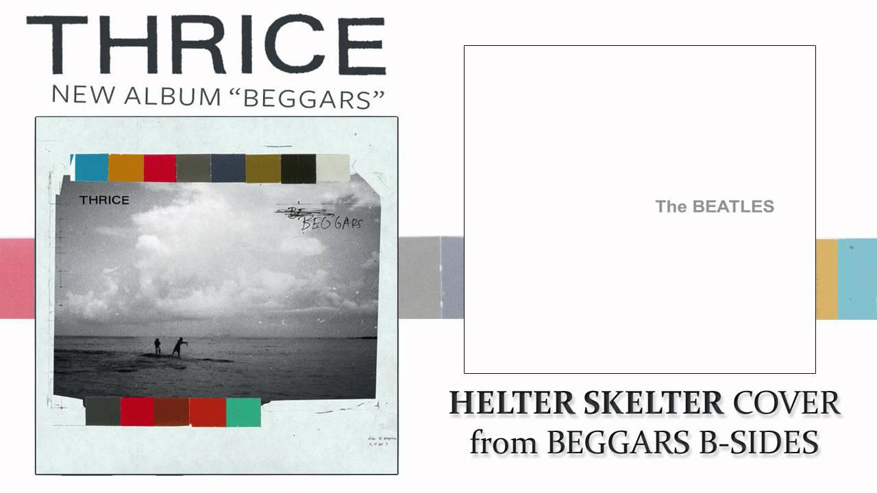 Helter Skelter - Thrice (cover / b-side) - YouTube