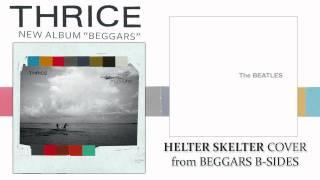 Helter Skelter - Thrice (cover / b-side)