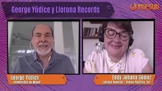 George Yúdice y Llorona Records | Entrevista IMESUR 2020