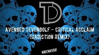 Avenged Sevenfold - Critical Acclaim (Hadiction Remix) [Drumstep]