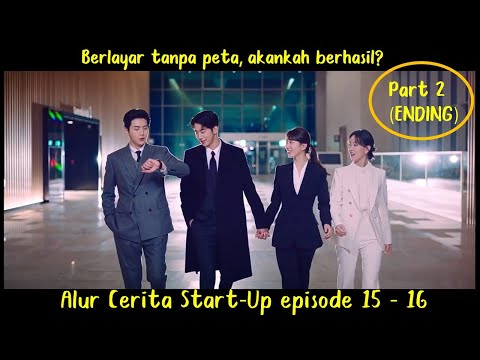 Alur Cerita Start-Up (2020) Episode 15-16 Part 2 (ENDING)