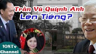 Nóng: Hot Girl Trần Vũ Quỳnh Anh chính thức lên tiếng tố Nguyễn Phú Trọng dùng báo chí vu oan? 108Tv