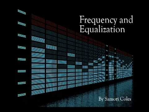 Understanding Frequency & How to Use An Equalizer (EQ)