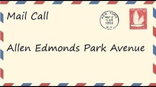Mail Call - Allen Edmond Park Avenue Oxfords