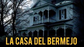 LA CASA DEL BERMEJO (HISTORIAS DE TERROR)