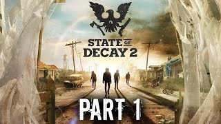 State of Decay 2 Early Gameplay Walkthrough Part 1 - INTRO