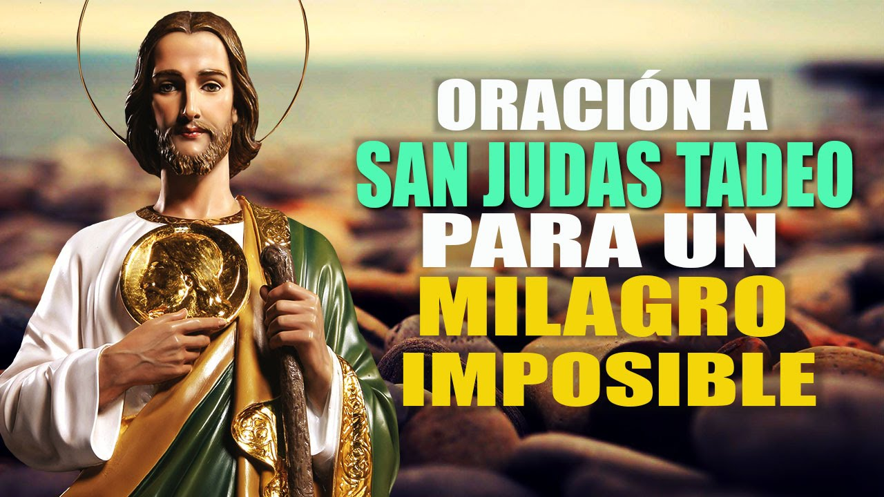 Oracion Poderosa A San Judas Tadeo Para Un Milagro Imposible Youtube