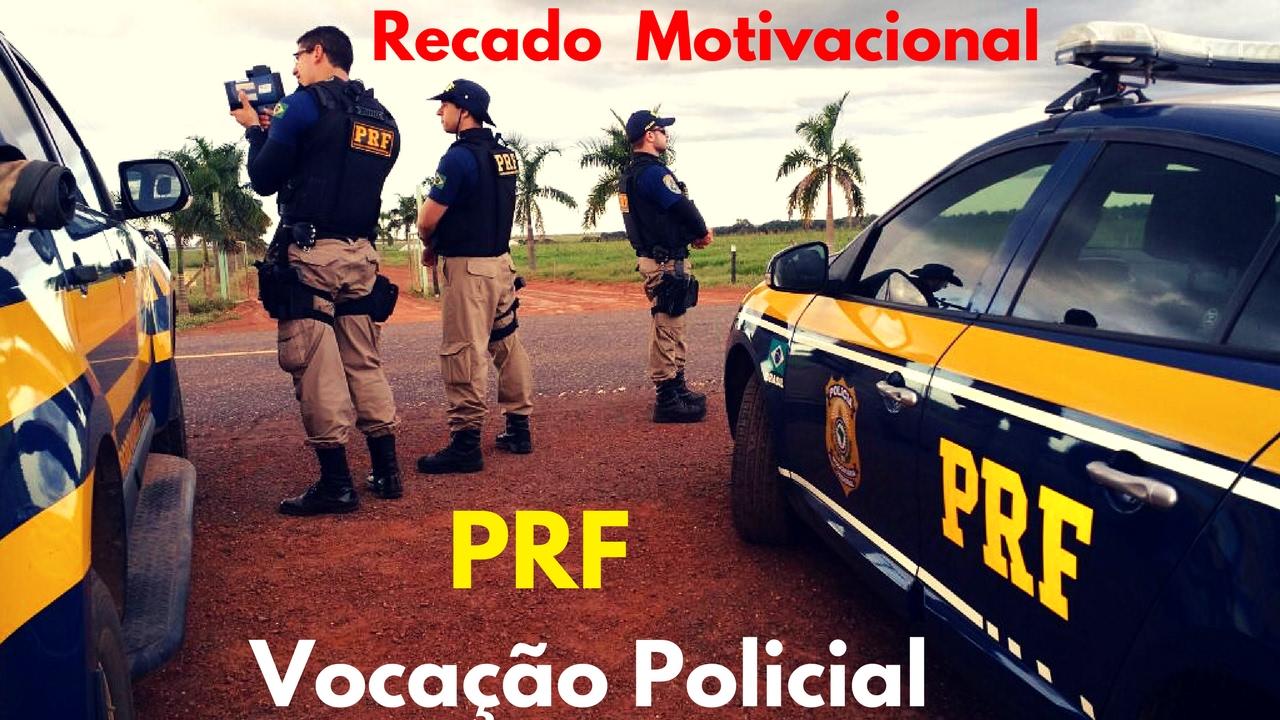 Polícia Rodoviária Federal Recado Motivacional 1